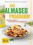 Das Almased-Programm: Basic Know-how, 4-Phasen-Plan, Mini-Workout, Genussrezepte (GU Einzeltitel...