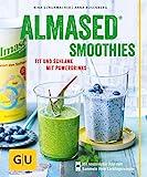 Almased-Smoothies: Fit und schlank mit Powerdrinks (GU Diät&Gesundheit)