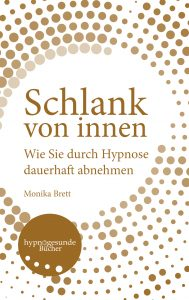 """Abnehmen mit Hypnose. Das Buch"""" Schlank von Innen"""" gibt erste Tipps"""